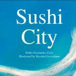 Sushi City By Pablo Fernandez-Eyre