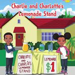 Charlie and Charlotte's Lemonade Stand BY Janika Simmons