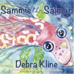 Sammie the Salmon By Debra Kline