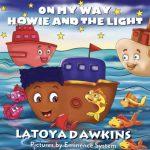 On My Way: Howie and the light By Latoya C Dawkins