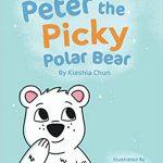 Peter the Picky Polar Bear By Kieshia Chun