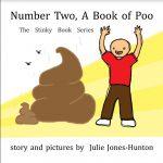 Number Two A Book of Poo By Julie Jones-Hunton