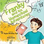 Franky and his Homeschool Adventures By Regine Muradian