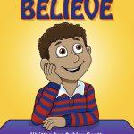 The Boy Who Knew How to Believe by Ashley Scott
