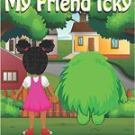 My Friend Icky by Britney Brown