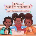 I Am A Mini Entrepreneur: Imani's Christmas Wellness Check By Tori Ellis
