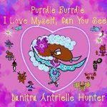 Purrdie Burrdie I Love Myself, Can You See? by Danitra Antrielle Hunter