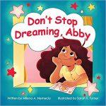 Don't Stop Dreaming, Abby by Milena A. Nemecio