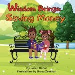 Wisdom Brings: Saving Money by Isaiah Carter