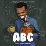 Shipman's Kindergarten Chronicles ABC by Terance Shipman