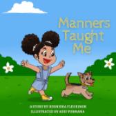 Manners Taught Me by Bernisha Fleurinor