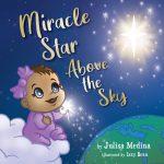 Miracle Star Above the Sky by Julisa Medina