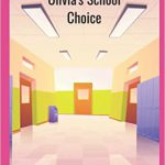 Olivia's School Choice by Akilah Roberts